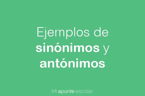 50 sinonimos y 50 antonimos ejemplos