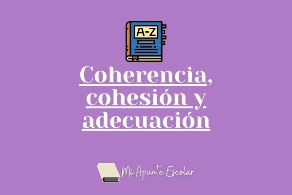 coherencia cogesion adecuacion